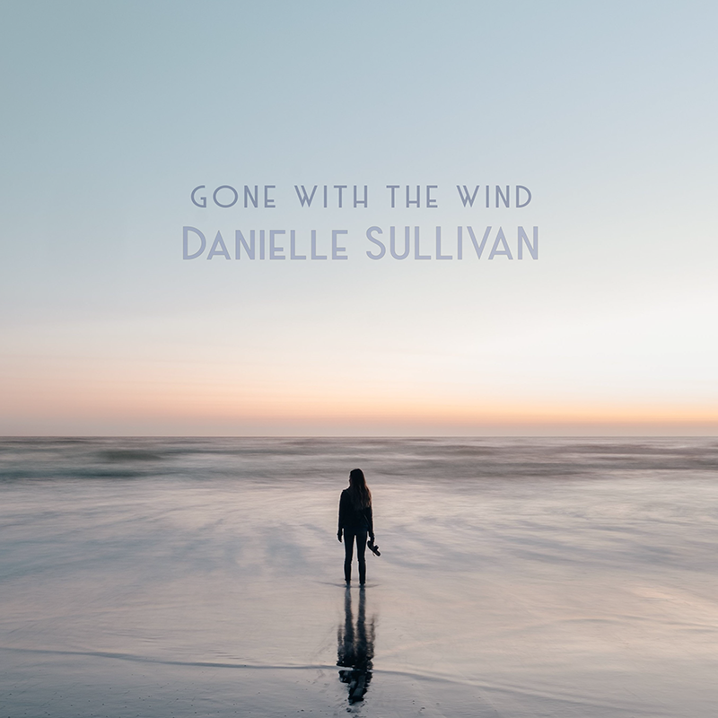 Gone with the Wind... Danielle Sullivan - Official Release